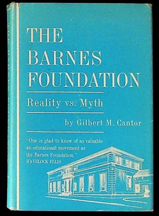 The Barnes Foundation: Reality vs. Myth (1st Edition). Gilbert M. Cantor, Aaron Sopher