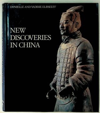 New Discoveries in China: Encountering History through Archeology. Danielle Elisseeff, Vadime...
