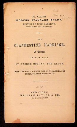 The Clandestine Marriage: A Comedy in Five Acts (Modern Standard Drama No. XXXVIII). the Elder...