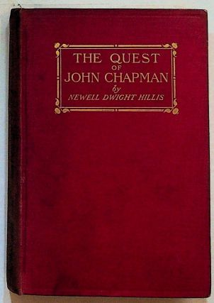 The Quest of John Chapman: The Story of a Forgotten Hero. Newell Dwight Hillis