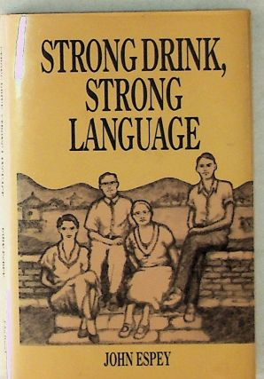 Strong Drink, Strong Language. John Espey