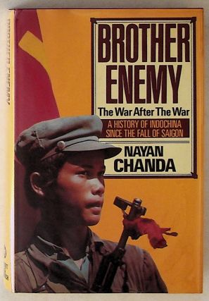 Brother Enemy: The War After the War, A History of Indonesia Since the Fall of Saigon. 1st...