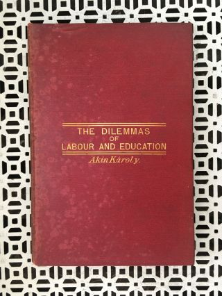 The Dilemmas of Labour and Education. Akin Karoly