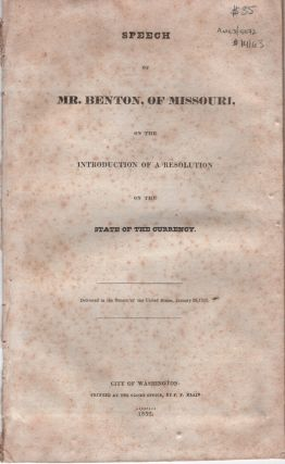 Speech of Mr. Benton, of Missouri, on the Introduction of a Resolution on the State of the...