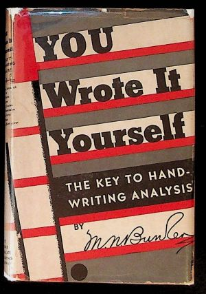 You Wrote It Yourself. The Key to Handwriting Analysis. M. N. Bunker