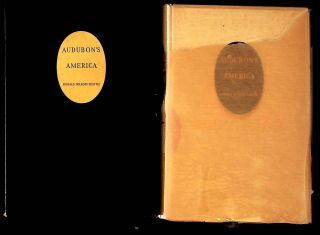 Audubon's America. The Narratives and experiences of John James Audubon. John James Audubon,...
