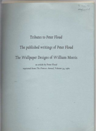Tributes to Peter Floud, the Published Writings of Peter Floud, and the Wallpaper Designs of...