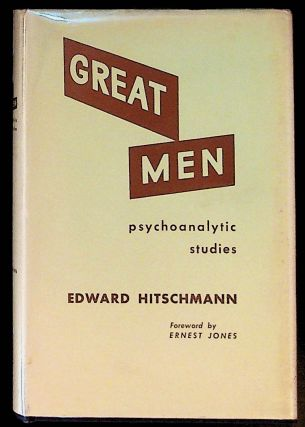 Great Men Psychoanalytic Studies. Edward Hitschmann
