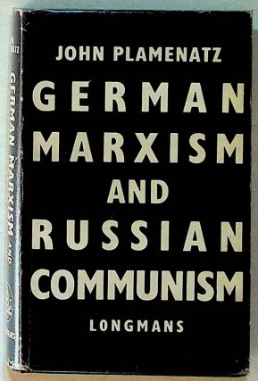 German Marxism and Russian Communism. John Plamenatz