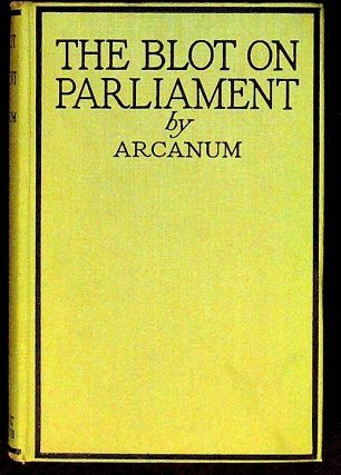 The Blot on Parliament. Arcanum, C H. Cook