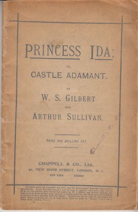 Princess Ida; or Castle Adamant. W. S. And Arthur Sullivan Gilbert