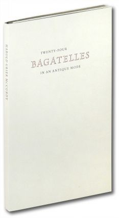 Twenty-four Bagatelles in an Antique Mode. Cummington Press, Harold Grier McCurdy