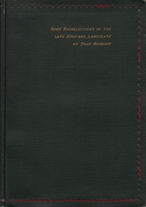 Some Recollections of the Late Edouard Laboulaye. John Bigelow