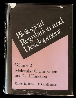 Biological Regulation and Development. Vol. 2. Molecular Organization and Cell Function. Robert...