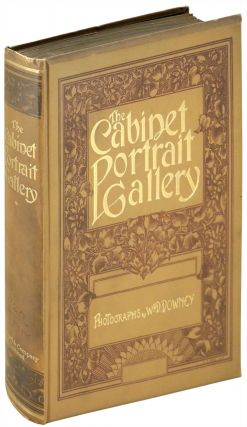 Cabinet Portrait Gallery Reproduced from Original Photographs by W.&D. Downey. VOLUME ONE ONLY....