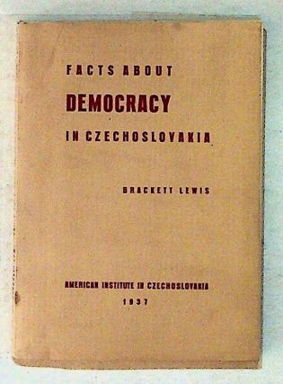 Facts about Democracy in Czechoslovakia. Brackett Lewis