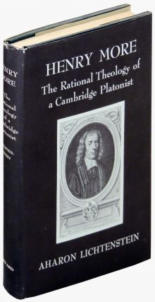 Henry More. The Rational Theology of a Cambridge Platonist. Aharon Lichtenstein