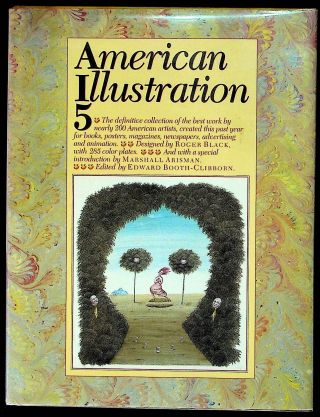 American Illustration 5. Edward Booth-Clibbon, Marshall Arisman Roger Black, designer, introduction