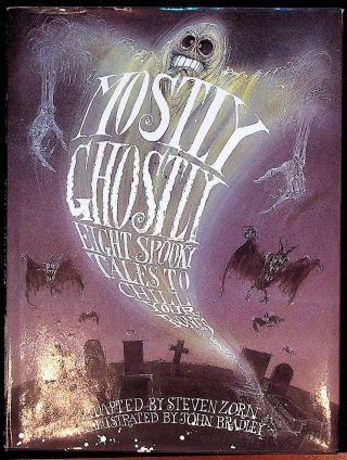 Mostly Ghostly. Eight Spooky Tales to Chill Your Bones. Steven Zorn, John Bradley