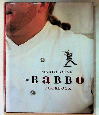 The Babbo Cookbook. Mario Batali, Christopher Hirsheimer, photographs