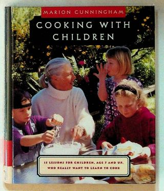 Cooking with Children: Fifteen Lessons for Children, Age 7 and up, Who really Want to Learn to...