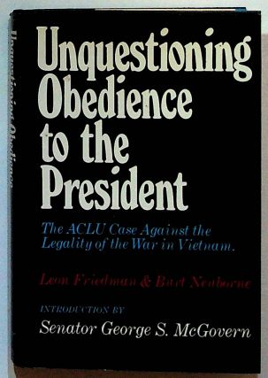 Unquestioning Obedience to the President: The ACLU Case Against the Legality of the War in...