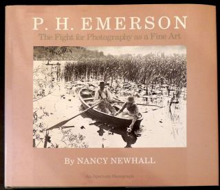 P.H. Emerson: The Fight for Photography as Fine Art. Nancy Newhall
