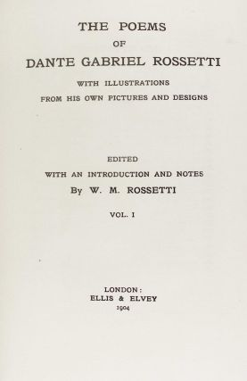 The Poems of Dante Gabriel Rossetti: With Illustrations from his Own Pictures and Designs. 2 Volumes