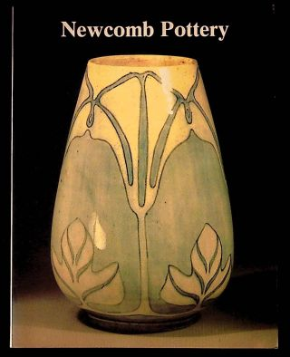 Newcomb Pottery: An Enterprise for Southern Women. Jessie Poesch