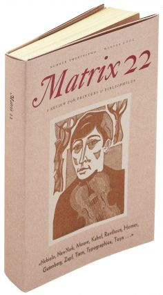 Matrix 22: A Review for Printers and Bibliophiles. Whittington Press