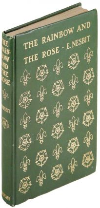 The Rainbow and the Rose. E. Nesbit, Edith