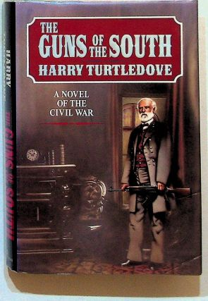 The Guns of the South: A Novel of the Civil War. Harry Turtledove