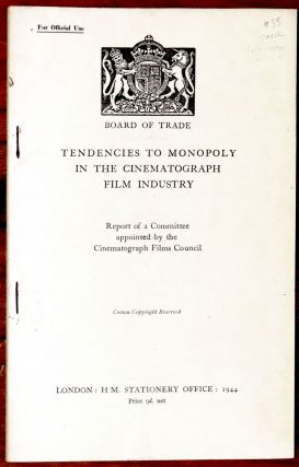 Tendencies to Monopoly in the Cinematograph Film Industry. Unknown