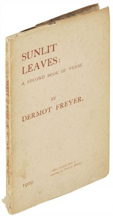 Sunlit Leaves: A Second Book of Verse Including Some Translations. Dermot Freyer