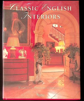 Classic English Interiors. Henrietta Spencer-Churchill, Andreas von Einsiedel, photography