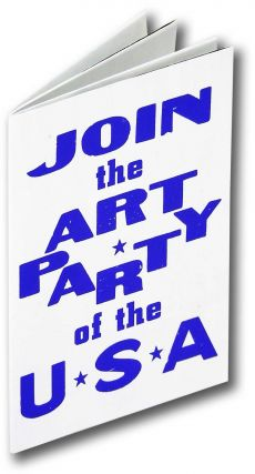 Gotham Golem or Join the Art Party of the USA. Purgatory Pie Press, Bob and Roberta Smith