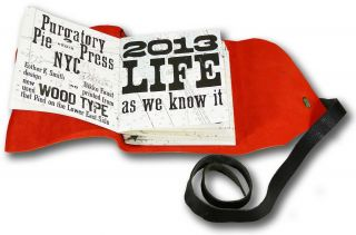 2013: Life As We Know It. (datebook for 2013). Purgatory Pie Press