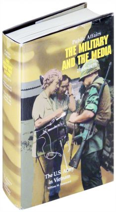 Public Affairs: The Military and the Media, 1968-1973. William M. Hammond.