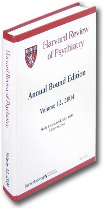 Harvard Review of Psychiatry. Annual Bound Edition Volume 12, 2004. Shelly F. Greenfield.
