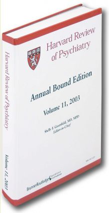 Harvard Review of Psychiatry. Annual Bound Edition Volume 11, 2003. Shelly F. Greenfield.