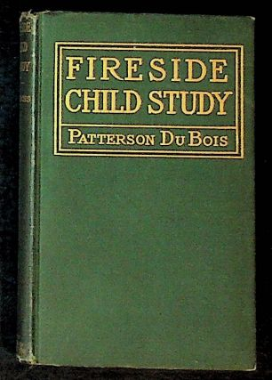 Fireside Child-Study: The Art of Being Fair and Kind. Patterson Dubois