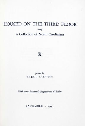 Housed on the Third Floor being a Collection of North Caroliniana