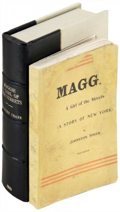 Maggie. A Girl of the Streets (A Story of New York). Stephen Crane, Johnston Smith.