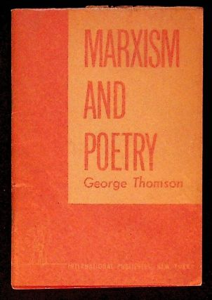 Marxism and Poetry. George Thomson