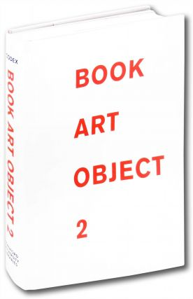 Book Art Object 2: Second Catalogue of the Codex Foundation Biennial International Book...