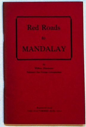 Red Roads to Mandalay. William Manchester