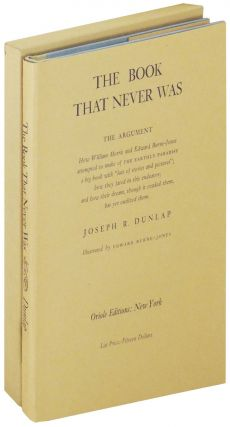 The Book That Never Was. The Argument: How William Morris and Edward Burne-Jones attempted to...