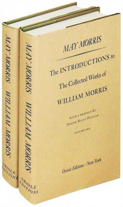 The Introductions to The Collected Works of William Morris. 2 volumes. May Morris, Joseph Riggs...