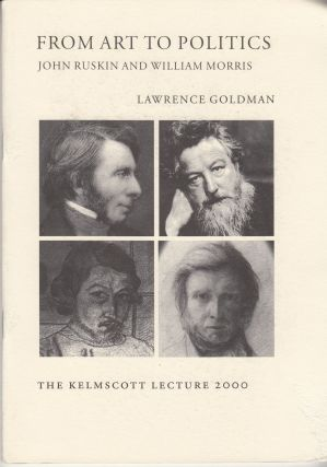 From Art to Politics. John Ruskin and William Morris. Lawrence Goldman