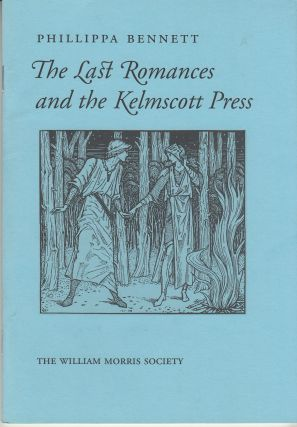 The Last Romances and the Kelmscott Press. Philippa Bennett